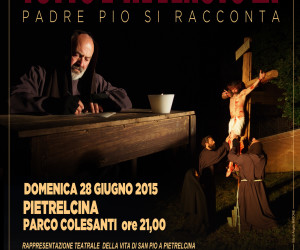 """Padre Pio in teatro: """"Tutto è avvenuto là"""""""